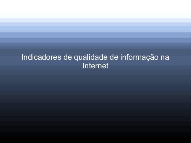 Indicadores de qualidade de informação na Internet