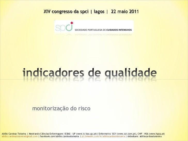 monitorização do risco Abílio Cardoso Teixeira | Mestrando Ciências Enfermagem: ICBAS – UP (www.ic bas.up.pt)| Enfermeiro:...