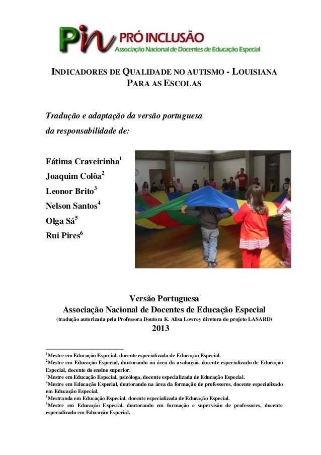 INDICADORES DE QUALIDADE NO AUTISMO - LOUISIANA PARA AS ESCOLAS Tradução e adaptação da versão portuguesa da responsabilid...