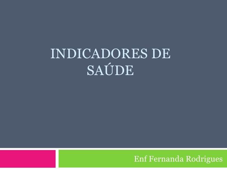INDICADORES DE SAÚDE Enf Fernanda Rodrigues