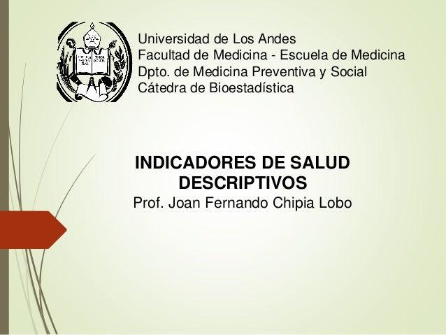 Universidad de Los Andes Facultad de Medicina - Escuela de Medicina Dpto. de Medicina Preventiva y Social Cátedra de Bioes...