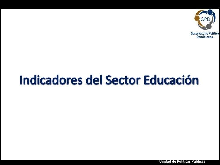 Educación<br />Indicadores del Sector Educación<br />