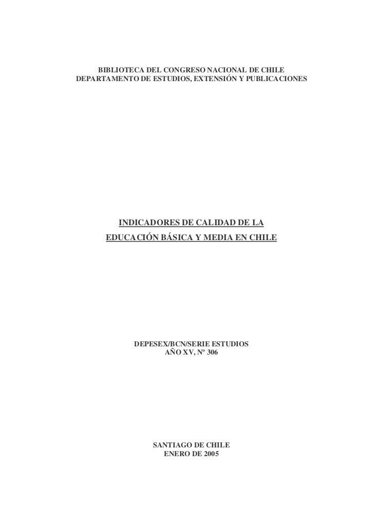 BIBLIOTECA DEL CONGRESO NACIONAL DE CHILEDEPARTAMENTO DE ESTUDIOS, EXTENSIÓN Y PUBLICACIONES         INDICADORES DE CALIDA...
