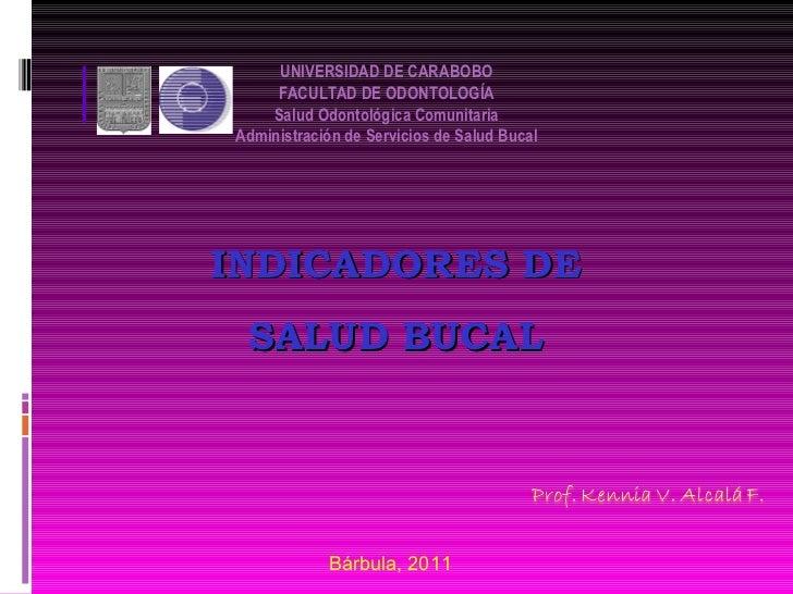 UNIVERSIDAD DE CARABOBO     FACULTAD DE ODONTOLOGÍA    Salud Odontológica ComunitariaAdministración de Servicios de Salud ...