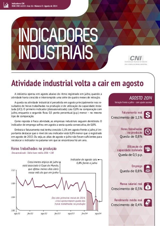 Indicadores CNI  ISSN 1983-621X • Ano 16 • Número 8 • Agosto de 2014  INDICADORES  INDUSTRIAIS  Atividade industrial volta...