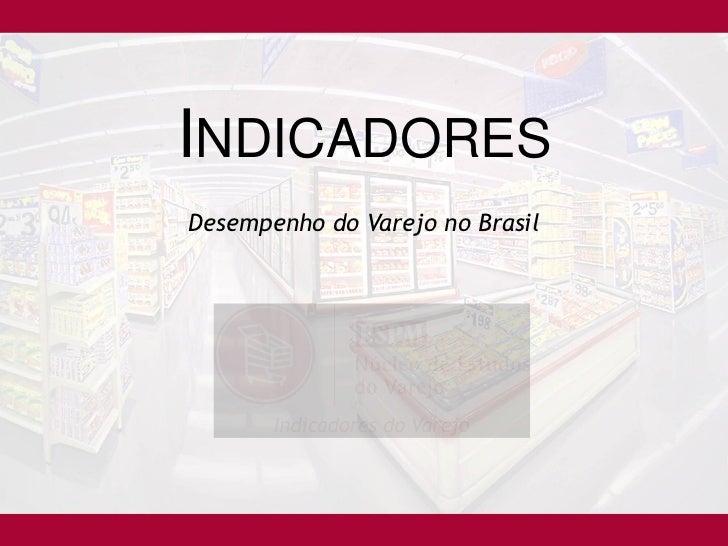 INDICADORESDesempenho do Varejo no Brasil