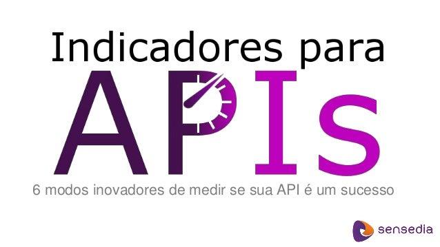 6 modos inovadores de medir se sua API é um sucesso