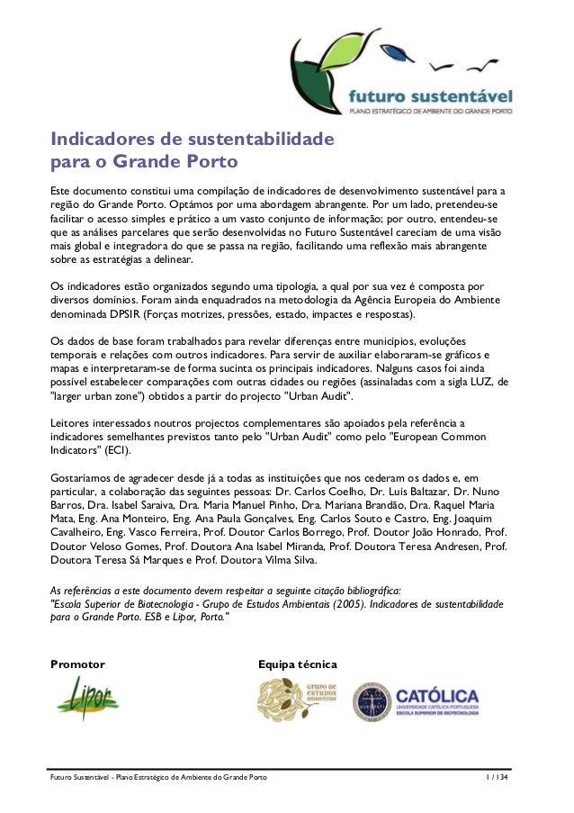 Indicadores de sustentabilidade para o Grande Porto Este documento constitui uma compilação de indicadores de desenvolvime...