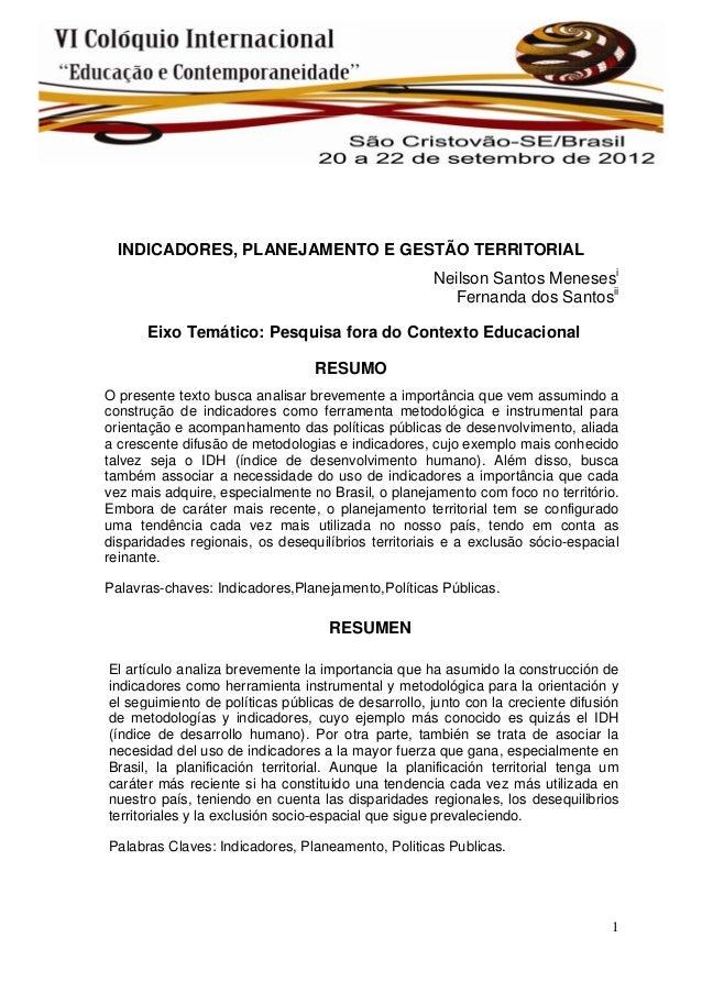 1 INDICADORES, PLANEJAMENTO E GESTÃO TERRITORIAL Neilson Santos Menesesi Fernanda dos Santosii Eixo Temático: Pesquisa for...