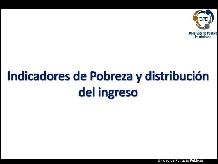 Indicadores dePobreza y distribución del ingreso<br />