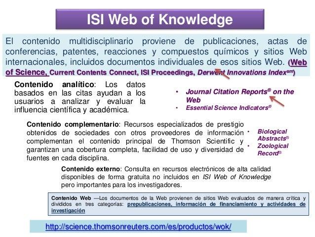 ¿Qué contiene JCR? JCR Science Edition contiene datos de unas 5.900 revistas de ciencia y tecnología JCR Social Sciences E...