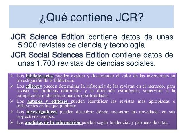 Información de la revista (2) • Información de la revista: – Título completo – Título abreviado ISO – Título abreviado JCR...
