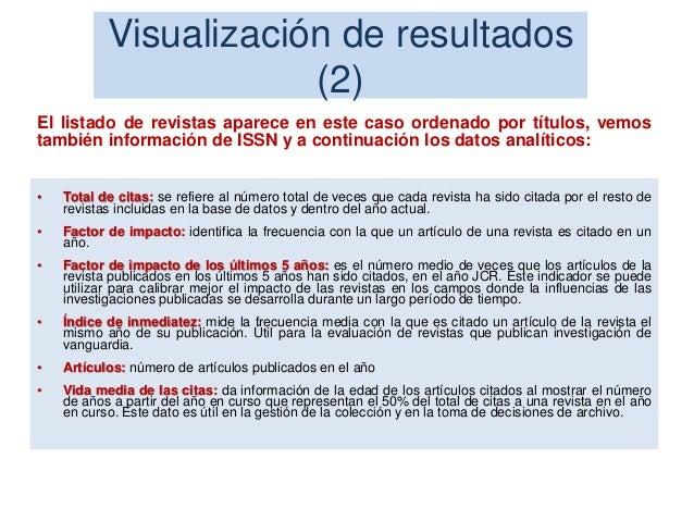 Revistas seleccionadas La posibilidad de marcar las revistas seleccionadas es útil si desea guardar los datos de la revist...