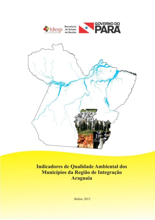 INDICADORES DE AVALIAÇÃO DA QUALIDADE AMBIENTALDA REGIÃO DE INTEGRAÇÃO ARAGUAIA2012