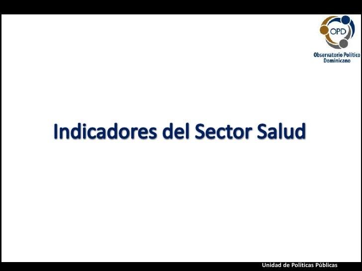 Salud<br />Indicadores del Sector Salud<br />