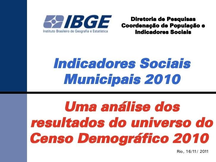Diretoria de Pesquisas            Coordenação de População e                Indicadores Sociais   Indicadores Sociais     ...