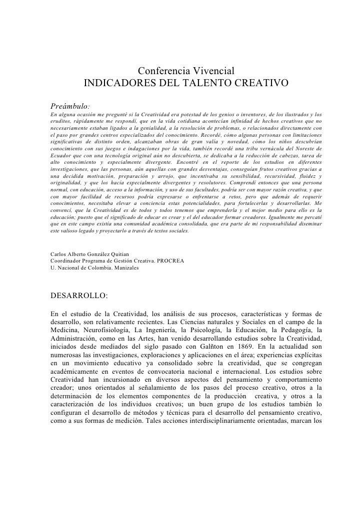 Conferencia Vivencial              INDICADORES DEL TALENTO CREATIVOPreámbulo:En alguna ocasión me pregunté si la Creativid...
