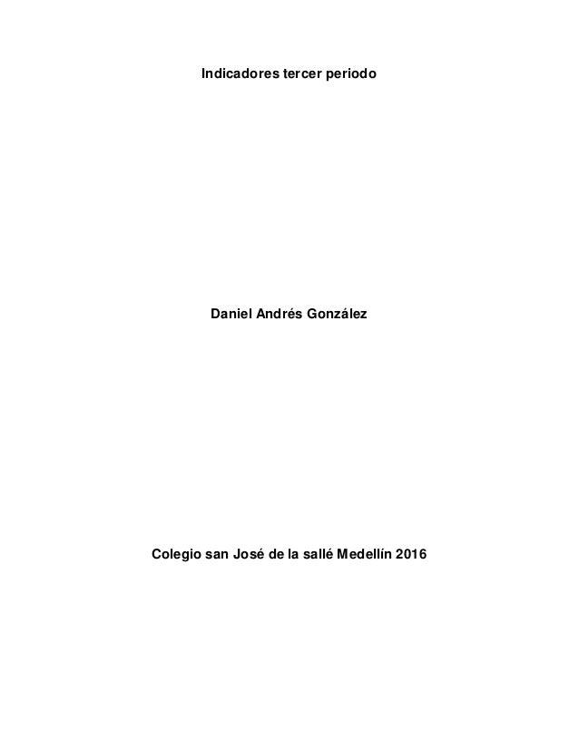 Indicadores tercer periodo Daniel Andrés González Colegio san José de la sallé Medellín 2016