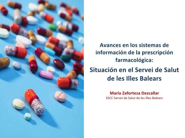 Avances en los sistemas de información de la prescripción farmacológica: Situación en el Servei de Salut de les Illes Bale...