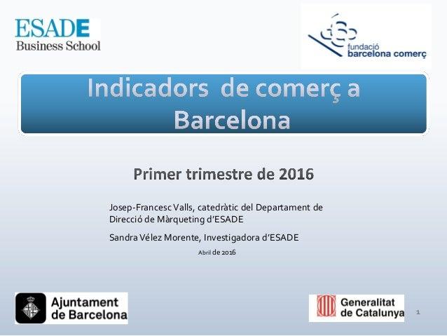 ag Josep-Francesc Valls, catedràtic del Departament de Direcció de Màrqueting d'ESADE Sandra Vélez Morente, Investigadora ...