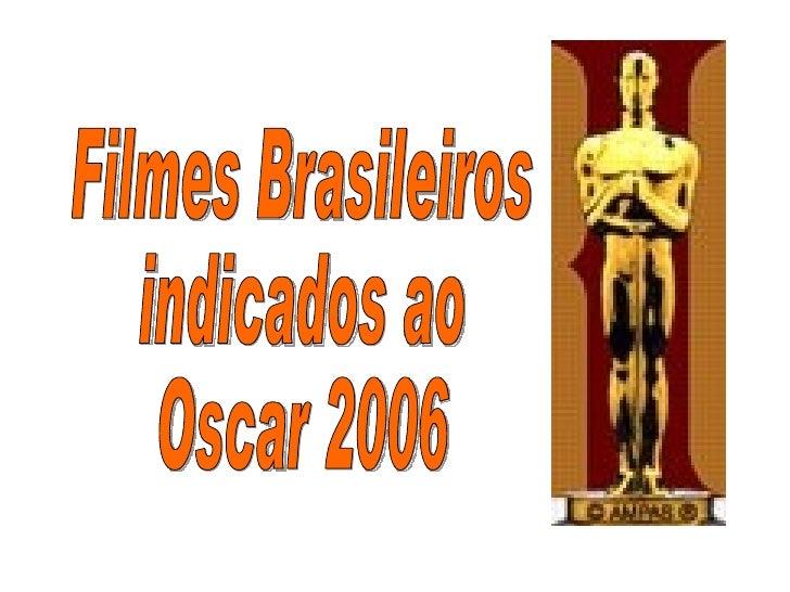 Filmes Brasileiros indicados ao Oscar 2006