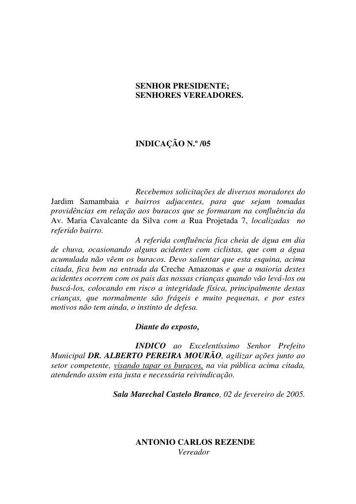 SENHOR PRESIDENTE;                         SENHORES VEREADORES.                             INDICAÇÃO N.º /05             ...