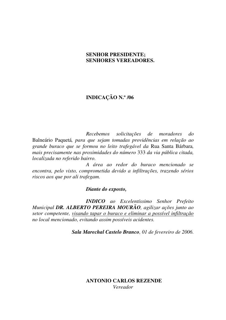 SENHOR PRESIDENTE;                         SENHORES VEREADORES.                             INDICAÇÃO N.º /06             ...