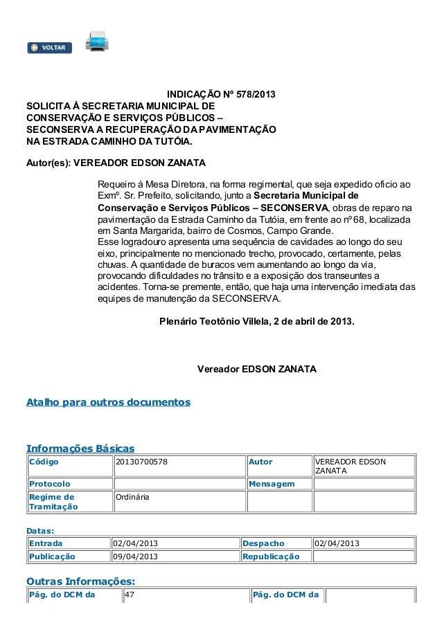 INDICAÇÃO Nº 578/2013 SOLICITA À SECRETARIA MUNICIPAL DE CONSERVAÇÃO E SERVIÇOS PÚBLICOS – SECONSERVA A RECUPERAÇÃO DA PAV...
