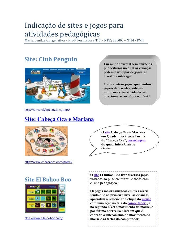 Indicação de sites e jogos paraatividades pedagógicasMaria Lenilza Gurgel Silva – Profª Formadora TIC – NTE/SEDUC – NTM - ...