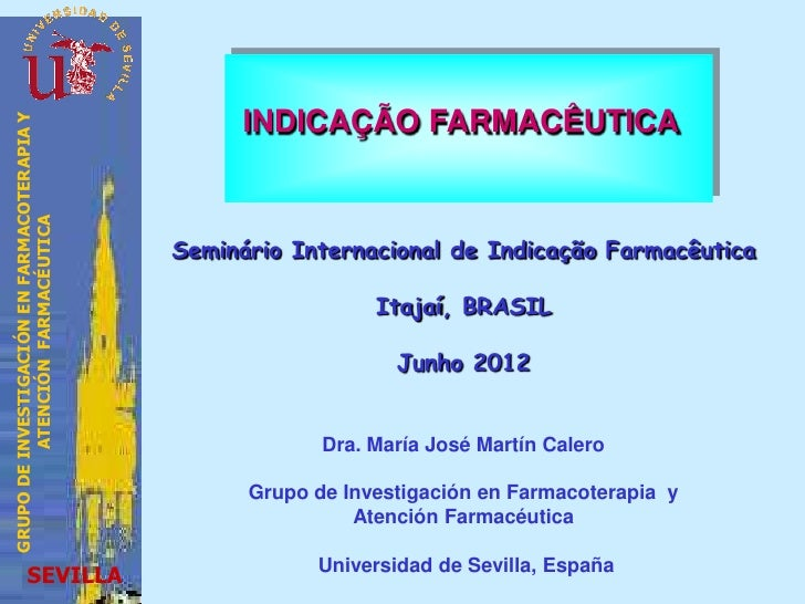 INDICAÇÃO FARMACÊUTICAGRUPO DE INVESTIGACIÓN EN FARMACOTERAPIA Y          ATENCIÓN FARMACÉUTICA                           ...