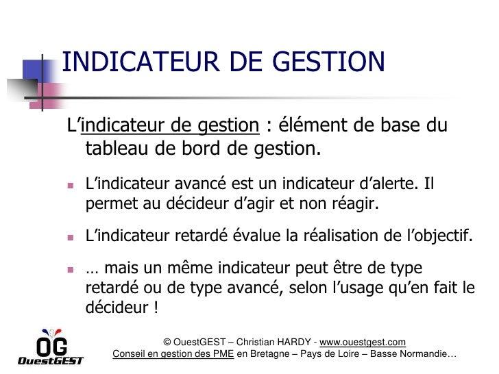 INDICATEUR DE GESTIONL'indicateur de gestion : élément de base du   tableau de bord de gestion.   L'indicateur avancé est...
