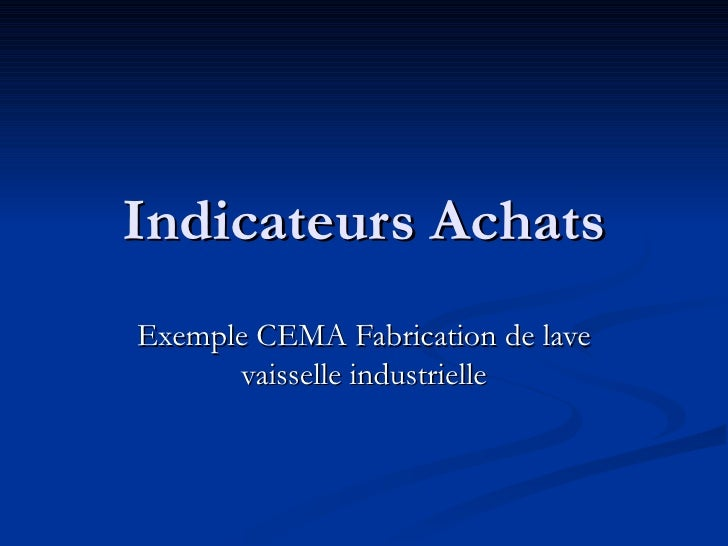 Indicateurs Achats Exemple CEMA Fabrication de lave vaisselle industrielle