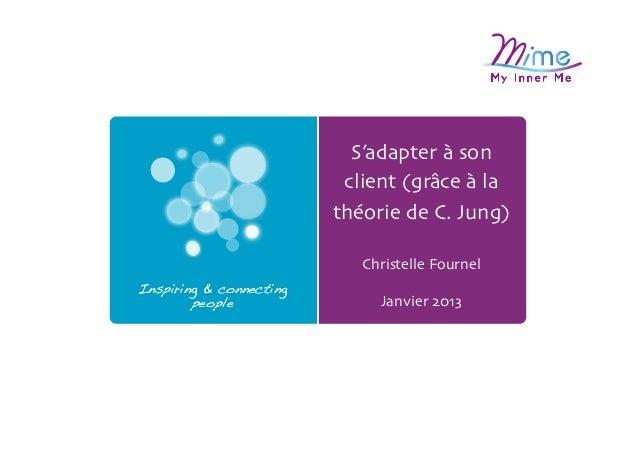 S'adapter à son                          client (grâce à la                         théorie de C. Jung)                  ...