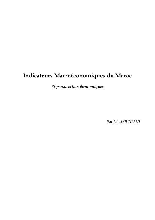 Indicateurs Macroéconomiques du Maroc Et perspectives économiques Par M. Adil DIANI