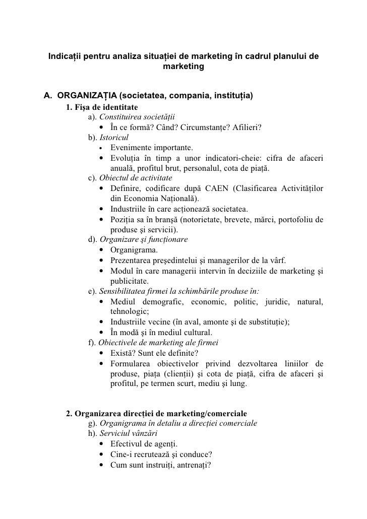Indicaţii pentru analiza situaţiei de marketing în cadrul planului de                                marketing   A. ORGANI...