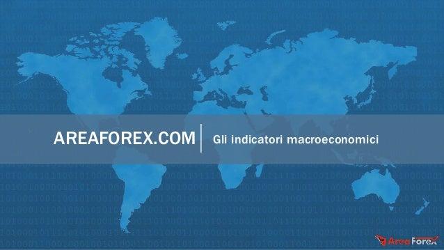 AREAFOREX.COM Gli indicatori macroeconomici