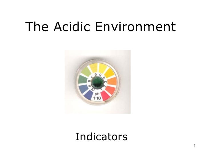 The Acidic Environment Indicators