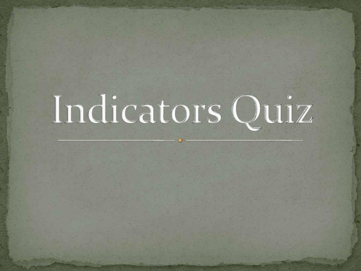Indicators Quiz<br />