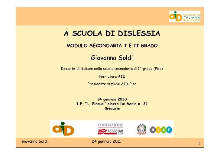 A SCUOLA DI DISLESSIA                    MODULO SECONDARIA I E II GRADO                                   Giovanna Soldi  ...