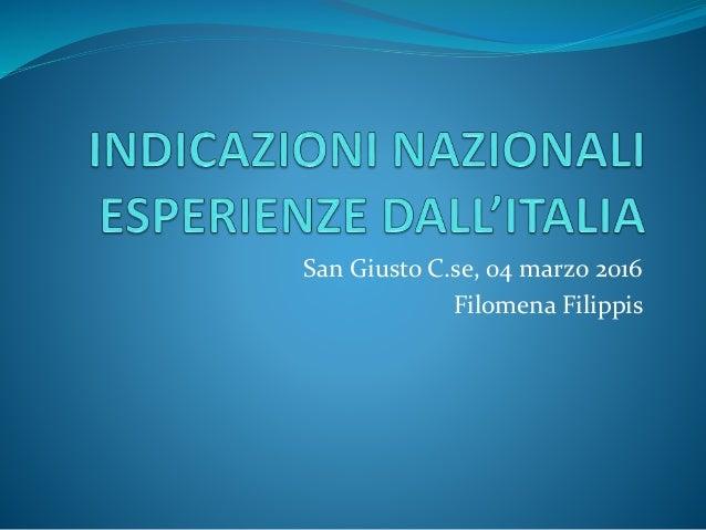 San Giusto C.se, 04 marzo 2016 Filomena Filippis