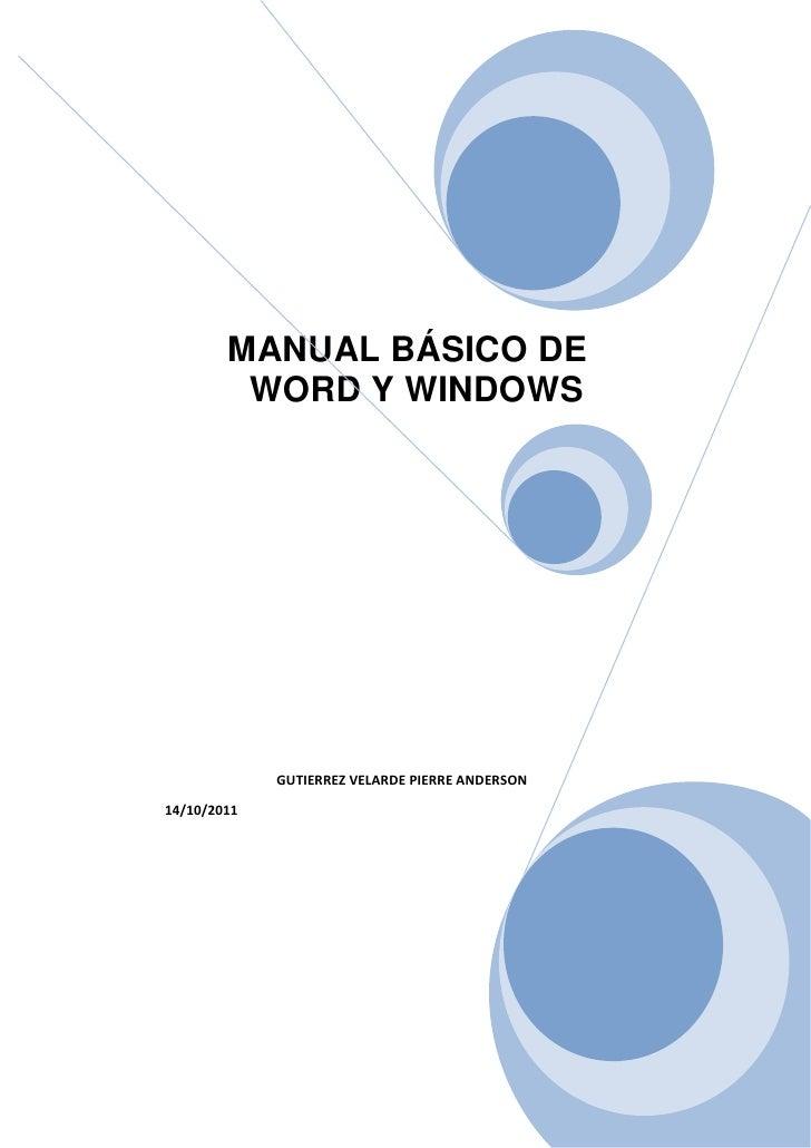 MANUAL BÁSICO DE         WORD Y WINDOWS             GUTIERREZ VELARDE PIERRE ANDERSON14/10/2011