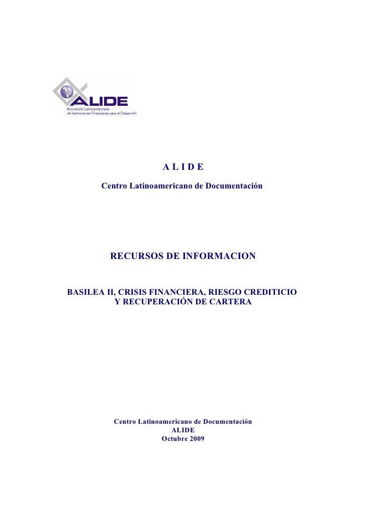 ALIDE        Centro Latinoamericano de Documentación              RECURSOS DE INFORMACION   BASILEA II, CRISIS FINANCIERA,...