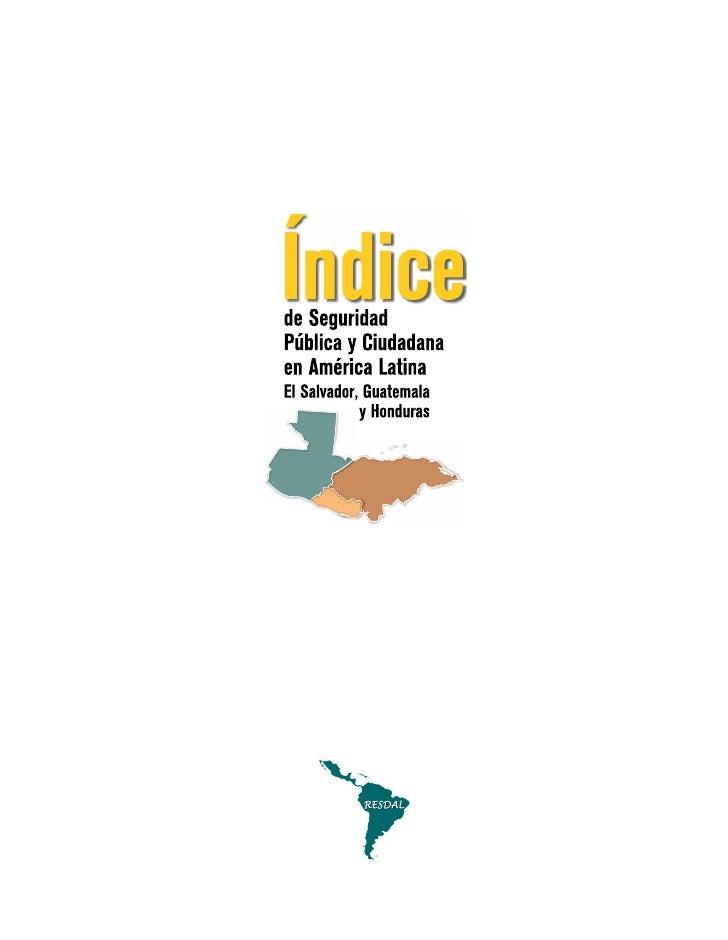 Donadio, Marcela    Índice de seguridad pública y ciudadana en América Latina : El Salvador, Guatemala y Honduras. - 1a ed...