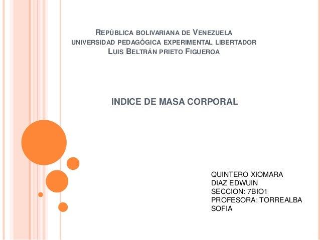 REPÚBLICA BOLIVARIANA DE VENEZUELA UNIVERSIDAD PEDAGÓGICA EXPERIMENTAL LIBERTADOR LUIS BELTRÁN PRIETO FIGUEROA INDICE DE M...