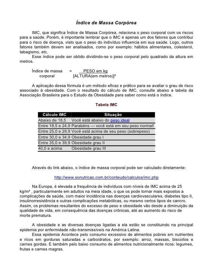 Índice de Massa Corpórea         IMC, que significa Índice de Massa Corpórea, relaciona o peso corporal com os riscos para...