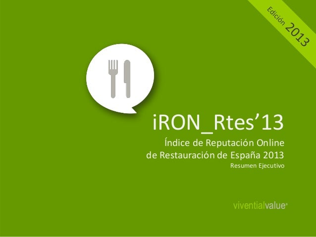 iRON_Rtes'13 Índice de Reputación Online de Restauración de España 2013 Resumen Ejecutivo  viventialvalue  ®