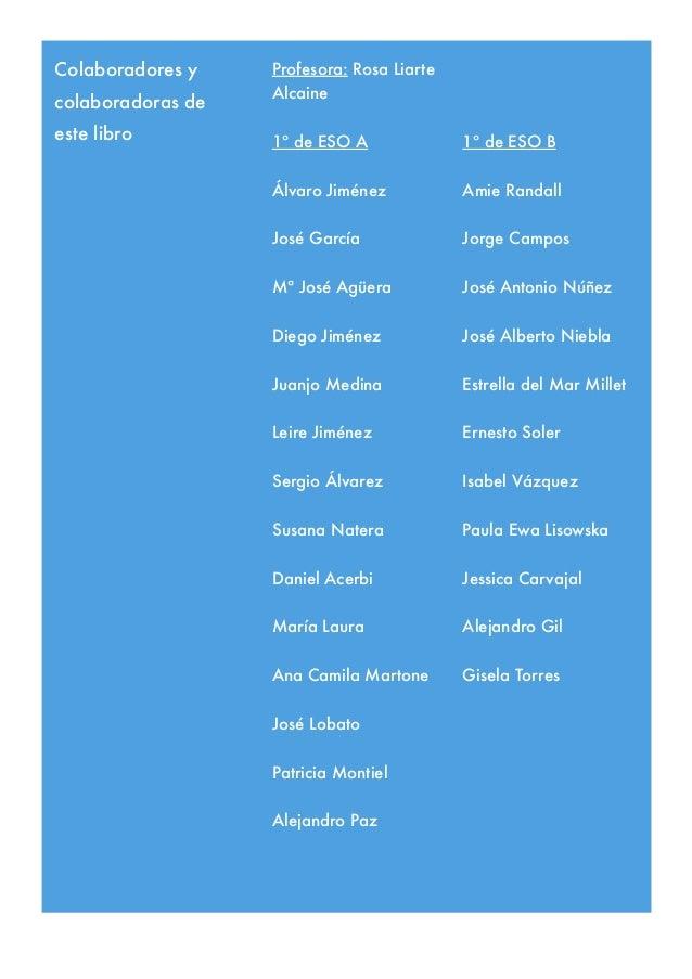 Colaboradores y colaboradoras de este libro Profesora: Rosa Liarte Alcaine 1º de ESO A Álvaro Jiménez José García Mª José ...