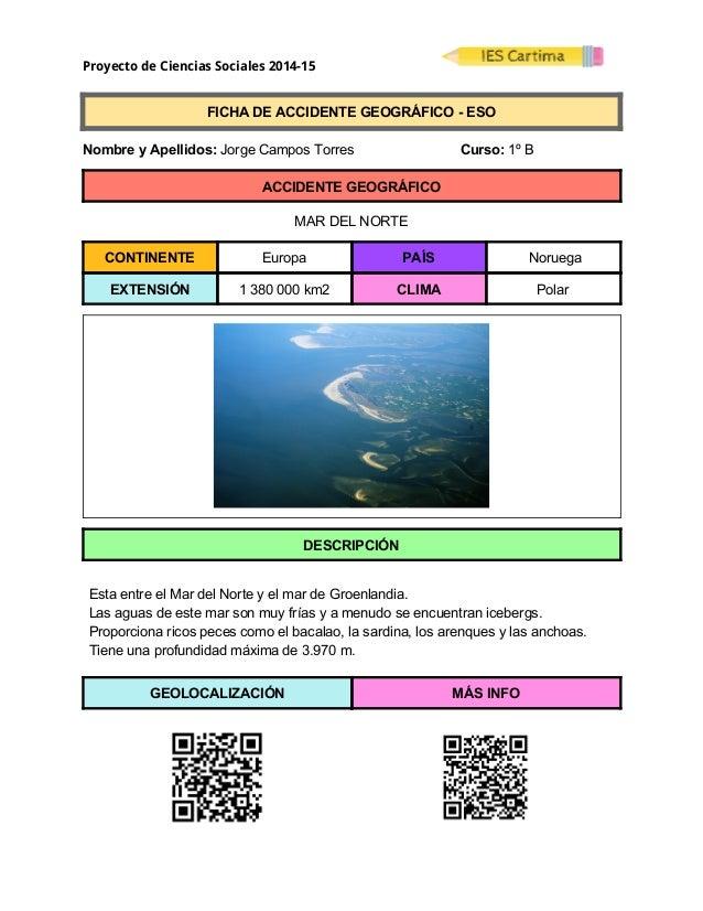 Proyecto de Ciencias Sociales 2014-15  FICHADEACCIDENTEGEOGRÁFICOESO  NombreyApellidos:JorgeCamposTor...