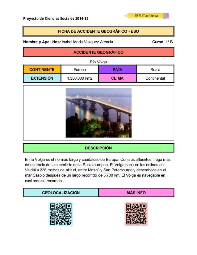 Proyecto de Ciencias Sociales 2014-15  FICHADEACCIDENTEGEOGRÁFICOESO  NombreyApellidos:IsabelMariaVaz...