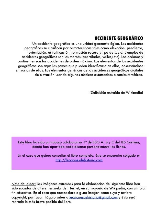 ACCIDENTE GEOGRÁFICO Un accidente geográfico es una unidad geomorfológica. Los accidentes geográficos se clasifican por carac...